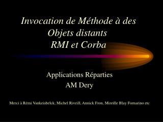 Invocation de Méthode à des Objets distants  RMI et Corba