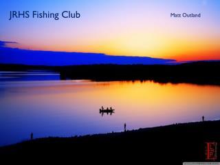 JRHS Fishing Club