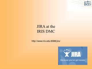 JIRA at the  IRIS DMC
