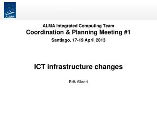 ICT infrastructure changes Erik Allaert