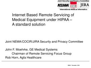 Internet Based Remote Servicing of Medical Equipment under HIPAA –  A standard solution
