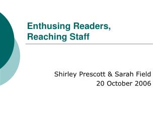 Enthusing Readers,  Reaching Staff