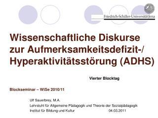 Wissenschaftliche Diskurse zur Aufmerksamkeitsdefizit-/ Hyperaktivitätsstörung (ADHS)
