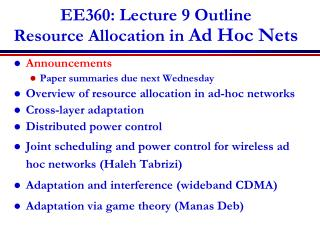 EE360: Lecture 9 Outline Resource Allocation in  Ad Hoc Nets