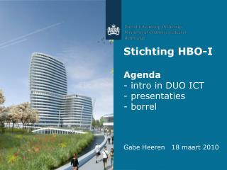 Stichting HBO-I Agenda - intro in DUO ICT - presentaties - borrel Gabe Heeren   18 maart 2010