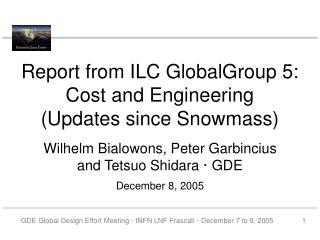 Report from ILC GlobalGroup 5: Cost and Engineering (Updates since Snowmass)