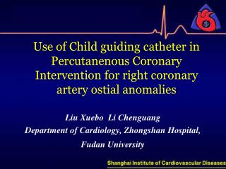 Liu Xuebo  Li Chenguang Department of Cardiology, Zhongshan Hospital,  Fudan University ,