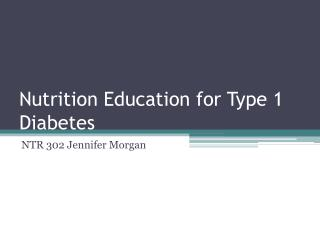 Nutrition Education for Type 1 Diabetes