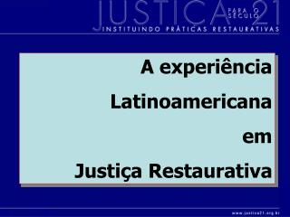A experiência  Latinoamericana  em  Justiça Restaurativa