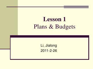 Lesson 1  Plans & Budgets