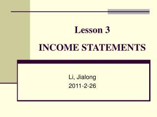 Lesson 3  INCOME STATEMENTS
