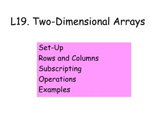 L19. Two-Dimensional Arrays