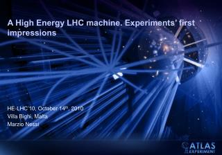 A High Energy LHC machine. Experiments' first impressions