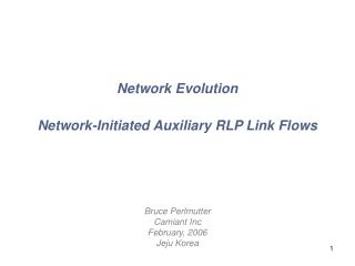 Network Evolution  Network-Initiated Auxiliary RLP Link Flows