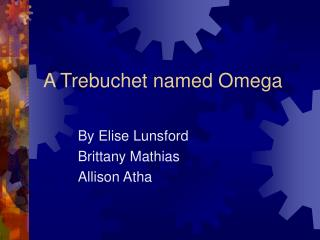 A Trebuchet named Omega