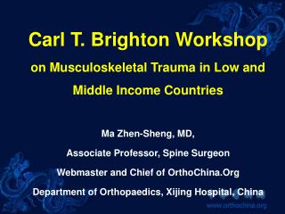 Carl T. Brighton Workshop on Musculoskeletal Trauma in Low and Middle Income Countries