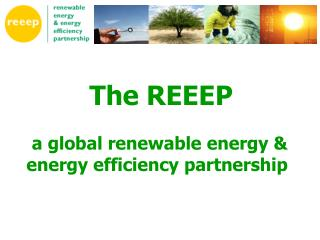 The REEEP  a global renewable energy & energy efficiency partnership