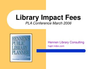 Library Impact Fees PLA Conference March 2006