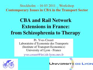 CBA and Rail Network  Extensions in France:  from Schizophrenia to Therapy