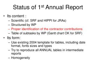 Status of 1 st  Annual Report