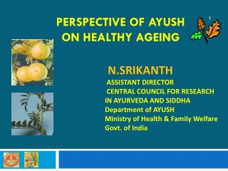PERSPECTIVE OF AYUSH  ON HEALTHY AGEING