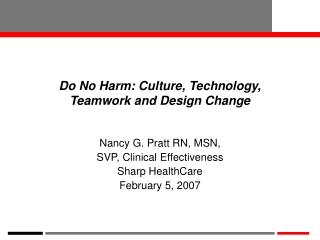 Do No Harm: Culture, Technology, Teamwork and Design Change