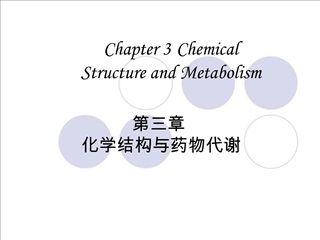Chapter 3 Chemical  Structure and Metabolism