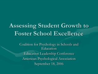 Assessing Student Growth to Foster School Excellence