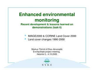 Enhanced environmental monitoring Recent development & lessons learned on demonstrations (task 6)