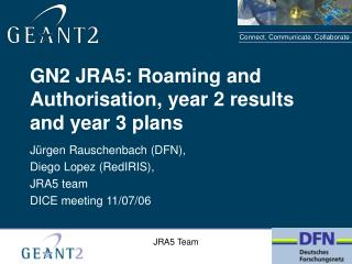 GN2 JRA5: Roaming and Authorisation, year 2 results and year 3 plans