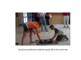 Elm Grove and Benton students square off on the sumo mat.