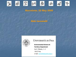 Environmental Science &  Territory Department  Via E. Filiberto, 1 –3    56127 Pisa