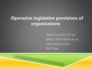 Operative legislative provisions of organizations