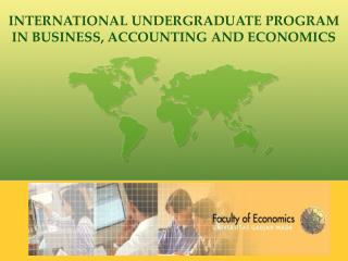 INTERNATIONAL UNDERGRADUATE PROGRAM  IN BUSINESS, ACCOUNTING AND ECONOMICS