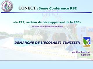 «le PPP, vecteur de développement de la RSE» 27 mars 2014 -Hôtel Novotel-Tunis