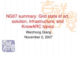 NG07 summary: Grid state of art, solution, infrastructure, and KnowARC topics
