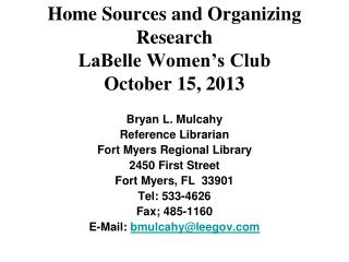 Home Sources and Organizing Research LaBelle Women's Club October 15, 2013