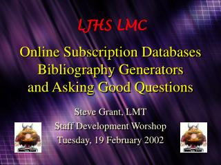 Online Subscription Databases Bibliography Generators and Asking Good Questions