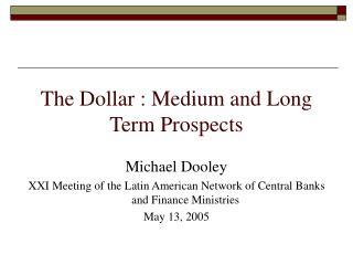 The Dollar : Medium and Long Term Prospects