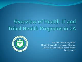 Overview of Health IT and Tribal Health Programs in CA