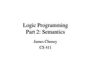 Logic Programming  Part 2: Semantics