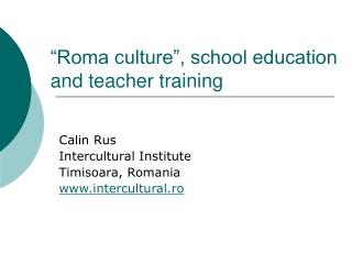 Roma culture , school education and teacher training
