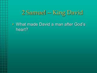 2 Samuel -- King David