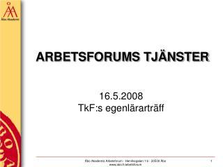 ARBETSFORUMS TJÄNSTER