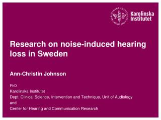 Research on noise-induced hearing loss in Sweden