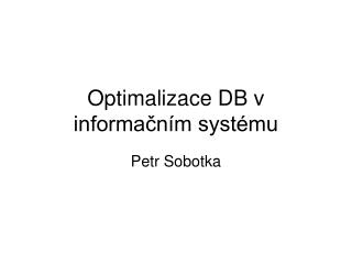 Optimalizace  DB v informačním systému