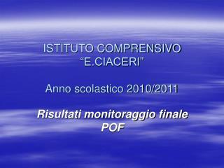 """ISTITUTO COMPRENSIVO """"E.CIACERI"""" Anno scolastico 2010/2011"""