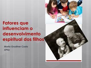 Fatores que influenciam o desenvolvimento espiritual dos filhos