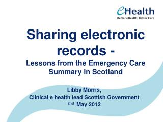 Sharing electronic records - Lessons from the Emergency Care Summary in Scotland