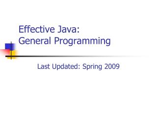 Effective Java:   General Programming